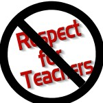 NO respect for teachers
