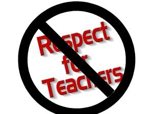 NO respect for teachers